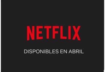 Los estrenos de Netflix en abril