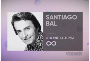 Canal Volver homenajea a Santiago Bal